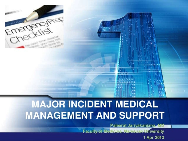 MAJOR INCIDENT MEDICALMANAGEMENT AND SUPPORT                      Paleerat Jariyakanjana, MD         Faculty of Medicine, ...