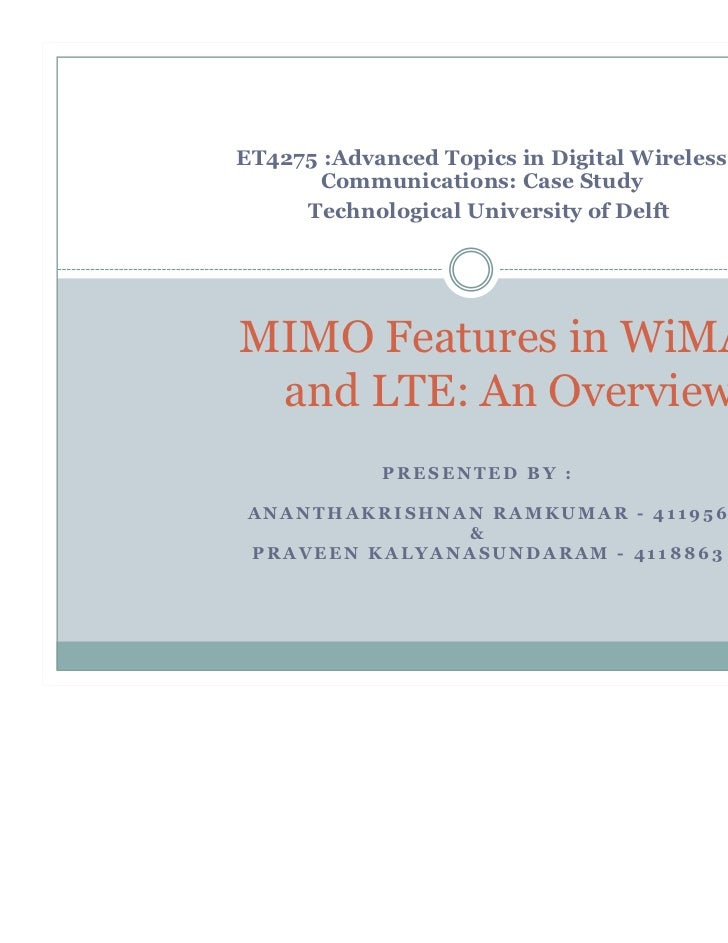 ET4275 :Advanced Topics in Digital Wireless      Communications: Case Study     Technological University of DelftMIMO Feat...