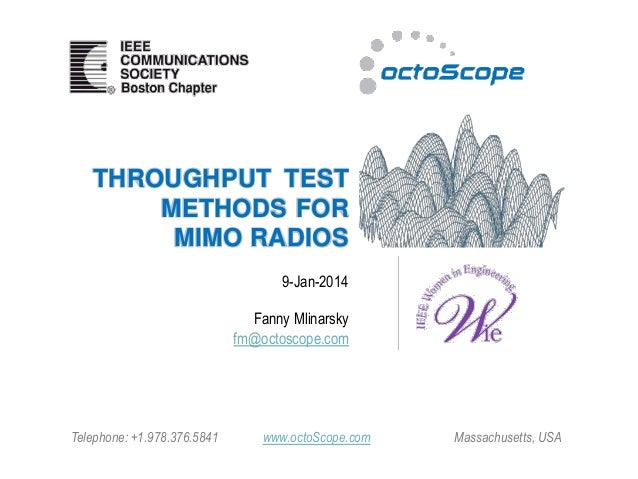THROUGHPUT TEST METHODS FOR MIMO RADIOS 9-Jan-2014 Fanny Mlinarsky fm@octoscope.com  Telephone: +1.978.376.5841  www.octoS...