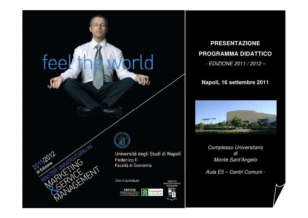 PRESENTAZIONE                    PROGRAMMA DIDATTICO                     - EDIZIONE 2011 / 2012 –                    Napol...