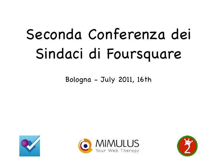 Seconda Conferenza dei Sindaci di Foursquare     Bologna - July 2011, 16th