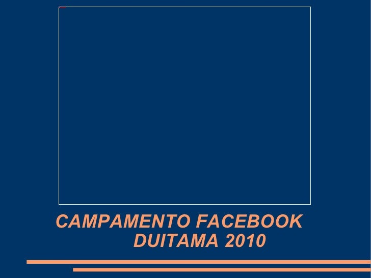 CAMPAMENTO FACEBOOK  DUITAMA 2010