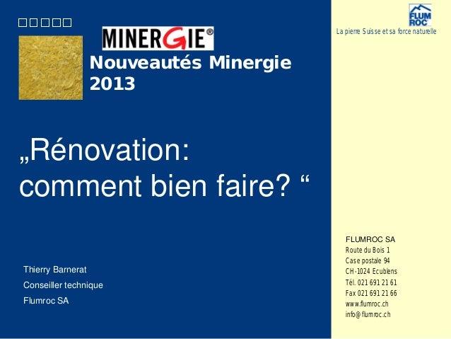 """""""Rénovation: comment bien faire? """" La pierre Suisse et sa force naturelle FLUMROC SA Route du Bois 1 Case postale 94 CH-10..."""