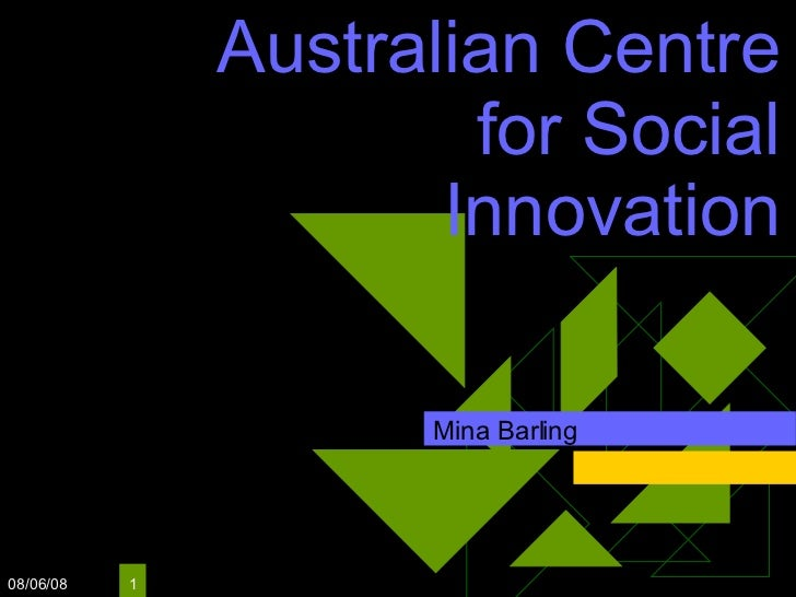 Australian Centre for Social Innovation Mina Barling 06/04/09