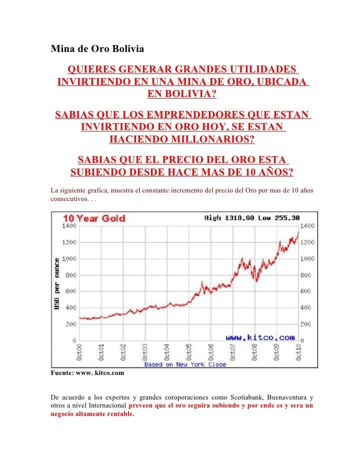 Mina de Oro Bolivia     QUIERES GENERAR GRANDES UTILIDADES   INVIRTIENDO EN UNA MINA DE ORO, UBICADA                 EN BO...