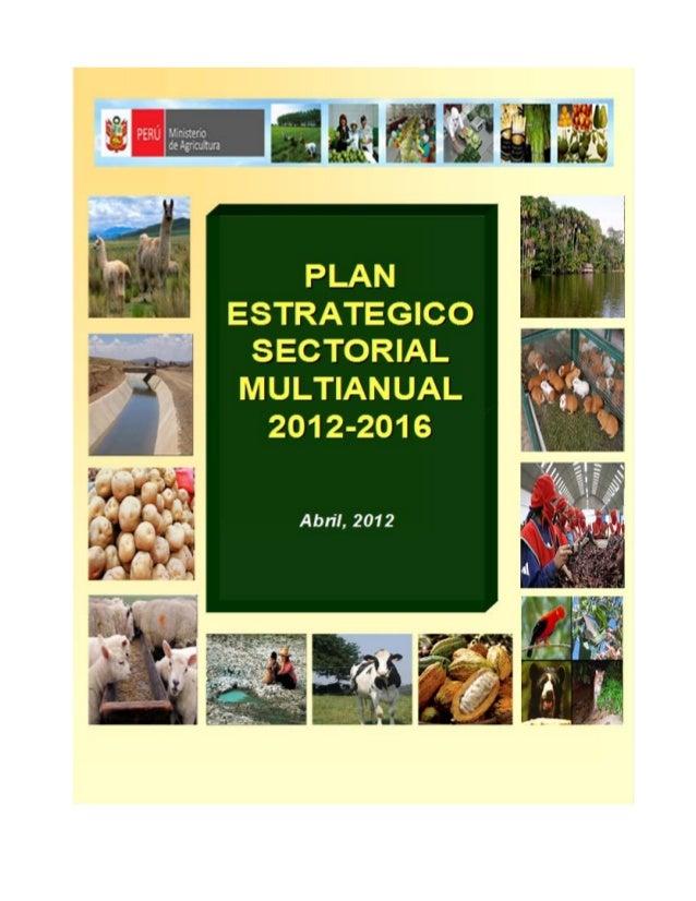 Plan Estratégico Sectorial Multianual del Ministerio de Agricultura 2012 - 2016 2 Ministerio de Agricultura Oficina de Pla...