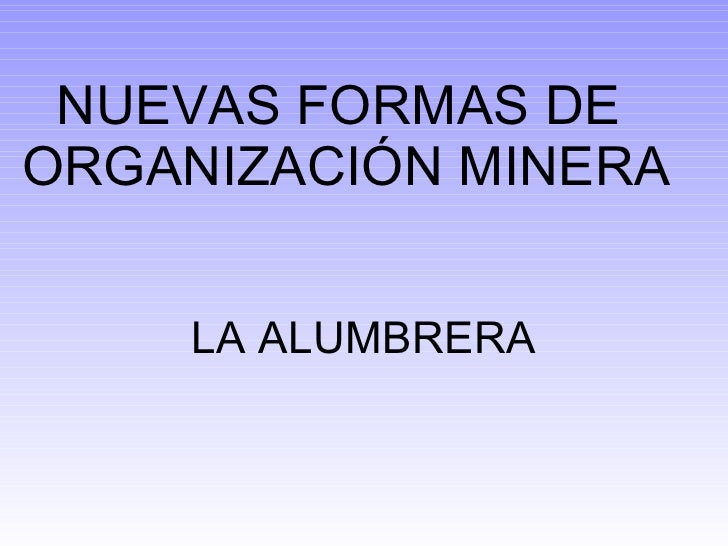 NUEVAS FORMAS DE  ORGANIZACIÓN MINERA LA ALUMBRERA