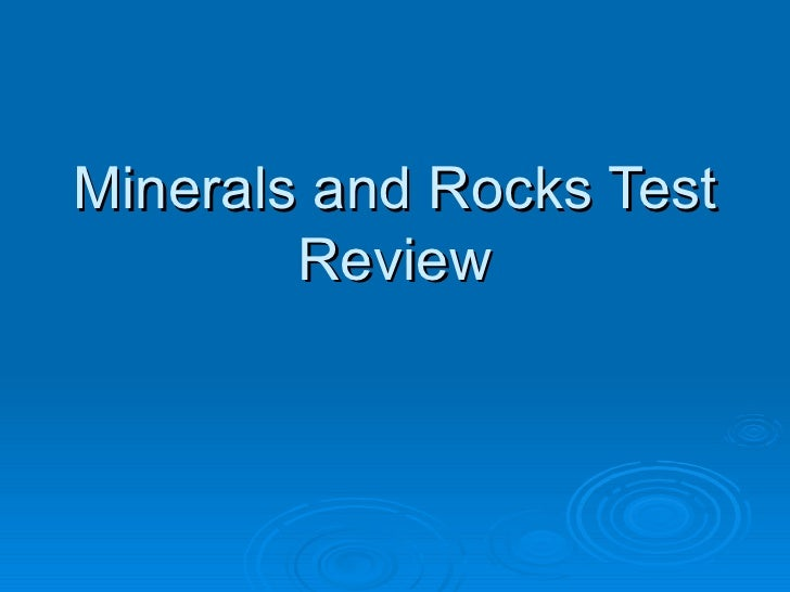 Minerals and Rocks Test Review