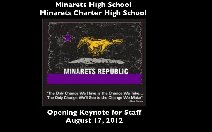 Minarets High SchoolMinarets Charter High School Opening Keynote for Staff     August 17, 2012