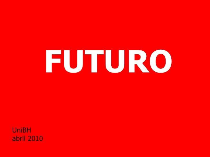 FUTURO UniBH abril 2010