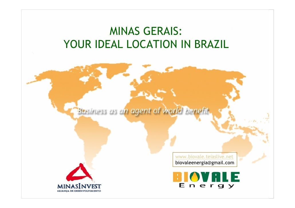 MINAS GERAIS: YOUR IDEAL LOCATION IN BRAZIL                        www.biovale.teiaslive.net                    biovaleene...