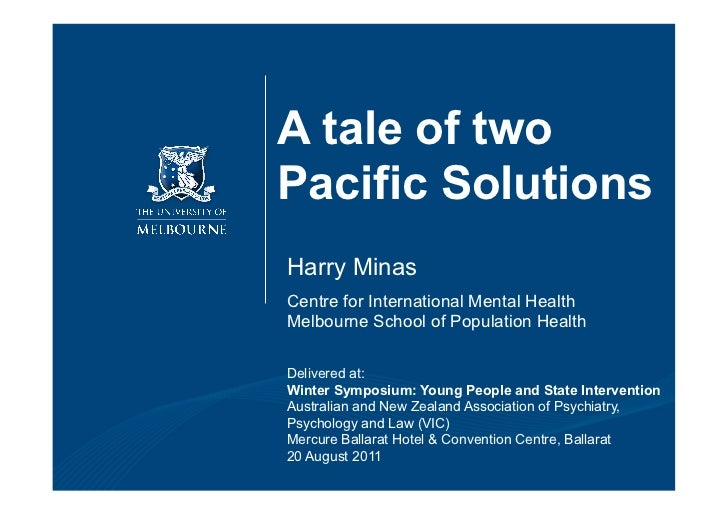 A tale of twoPacific SolutionsHarry MinasCentre for International Mental HealthMelbourne School of Population HealthDelive...