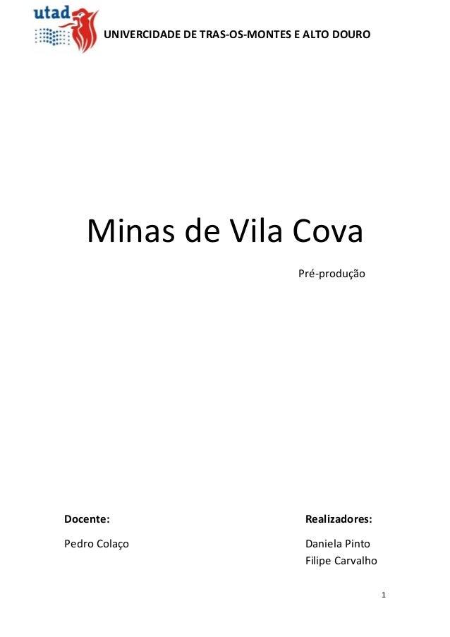 UNIVERCIDADE DE TRAS-OS-MONTES E ALTO DOURO   Minas de Vila Cova                                      Pré-produçãoDocente:...