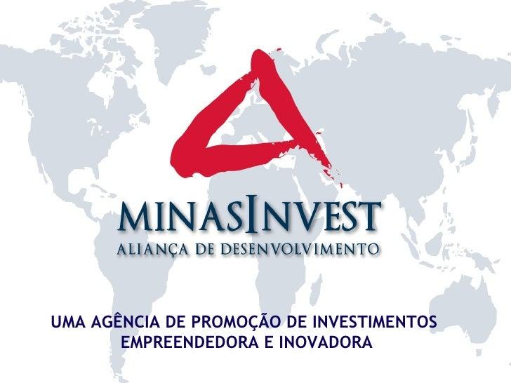 UMA AGÊNCIA DE PROMOÇÃO DE INVESTIMENTOS EMPREENDEDORA E INOVADORA