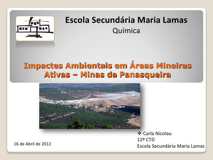 Escola Secundária Maria Lamas                                 Química    Impactes Ambientais em Áreas Mineiras        Ativ...