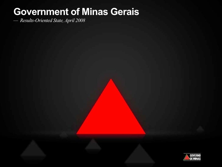 Government of Minas Gerais — Results-Oriented State, April 2008