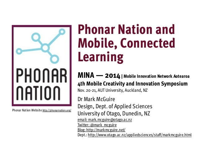 Phonar Nation and  Mobile, Connected  Learning  MINA — 2014 | Mobile Innovation Network Aotearoa  4th Mobile Creativity an...