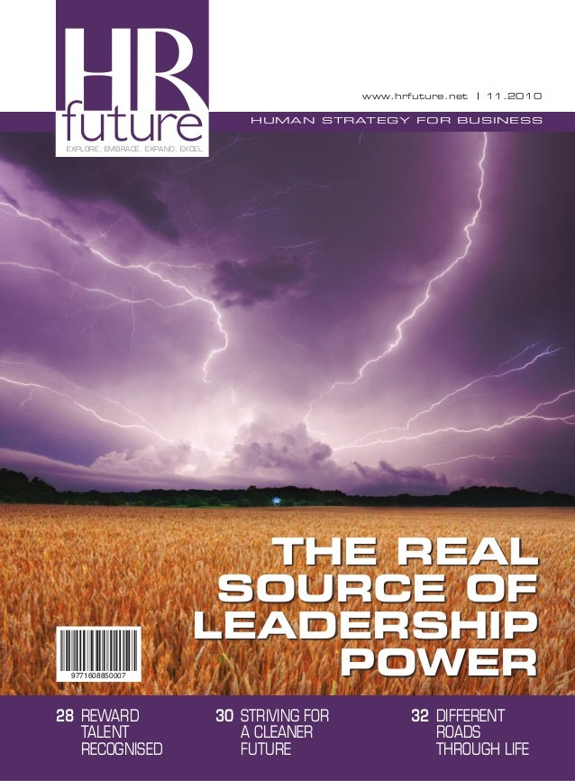 EXPLORE, EMBRACE. EXPAND, EXCEL.  HUMAN STRATEGY FOR BUSINESS  www.hrfuture.net 11.2010  9771608850007  THE REAL  SOURCE O...