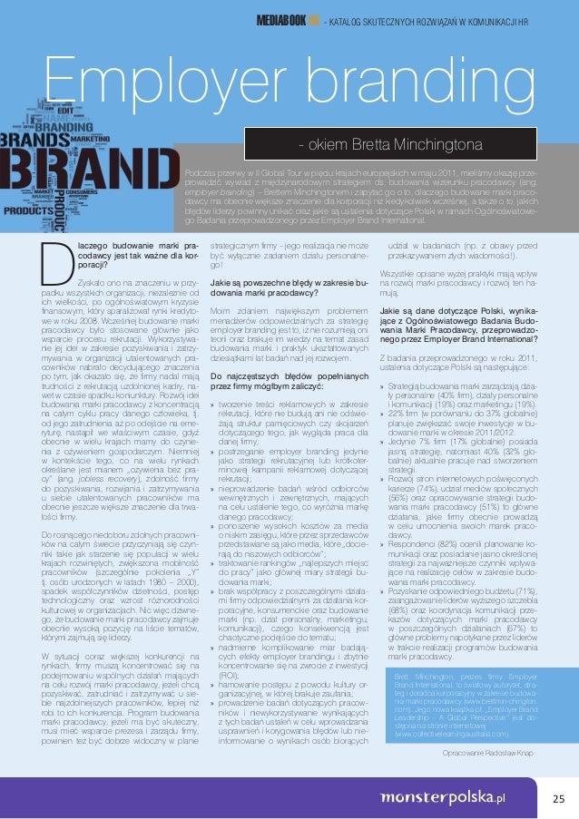 25  MEDIABOOK HR - KATALOG SKUTECZNYCH ROZWIĄZAŃ W KOMUNIKACJI HR  Employer branding  - okiem Bretta Minchingtona  Podczas...