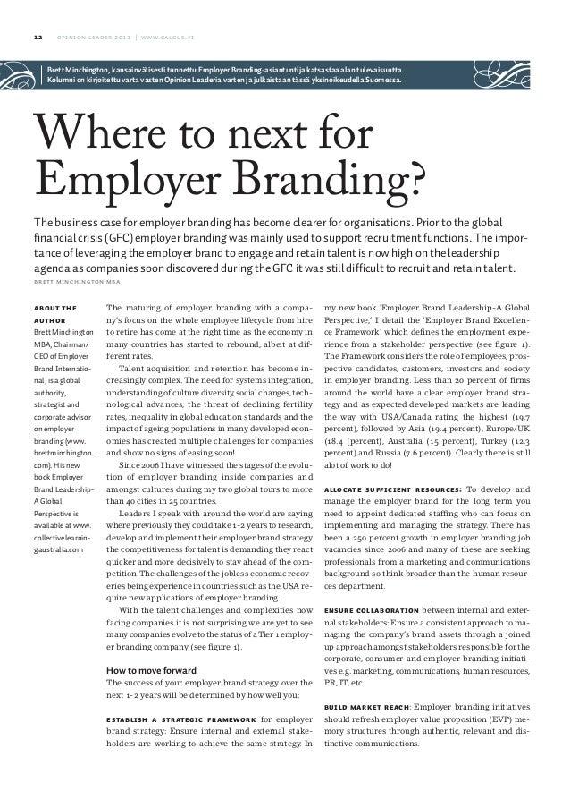 12 Opinion leader 2011   www.calcus.fi  Brett Minchington, kansainvälisesti tunnettu Employer Branding-asiantuntija katsas...