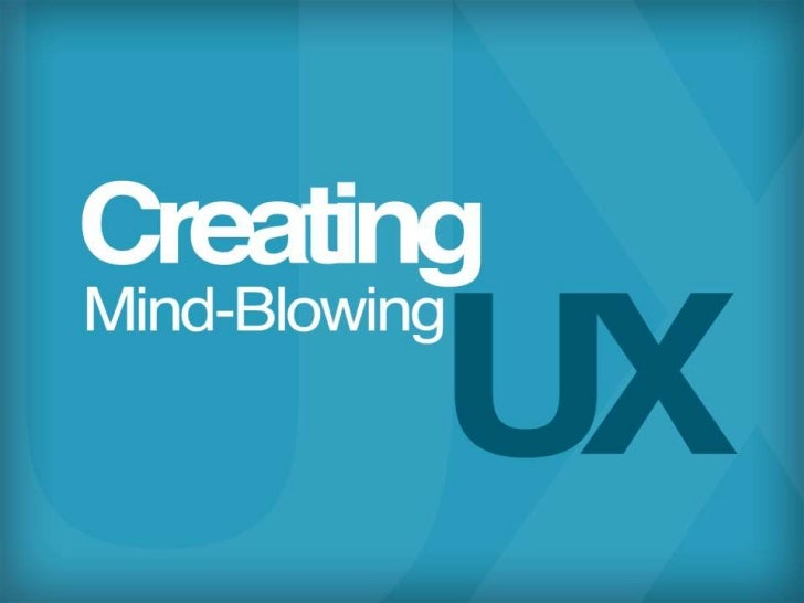 Mind blowing-ux