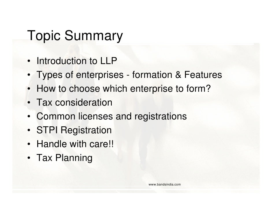 Topic Summary •   Introduction to LLP •   Types of enterprises - formation & Features •   How to choose which enterprise t...