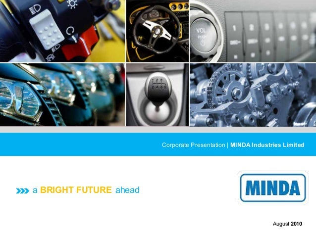 Corporate Presentation | MINDA Industries Limiteda BRIGHT FUTURE ahead                                                    ...