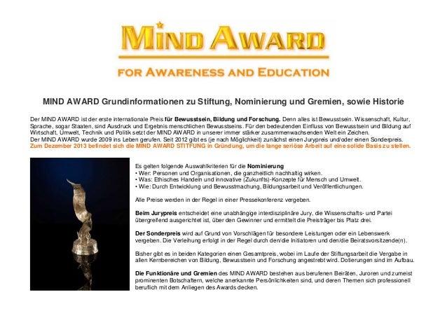 MIND AWARD Grundinformationen zu Stiftung, Nominierung und Gremien, sowie Historie Der MIND AWARD ist der erste internatio...