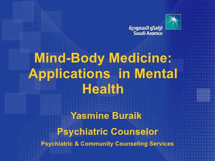 Yasmine Buraik  Psychiatric Counselor Psychiatric & Community Counseling Services Mind-Body Medicine: Applications  in Men...