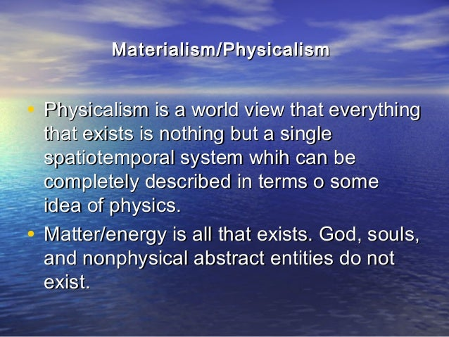 materialist view of the mind body problem analysis Start studying chapter 2 review study guide to what are we referring when we speak of the problem of mind-body if materialistic view is correct the.