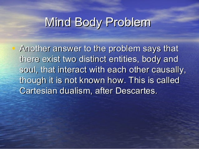 descarte mind body essay