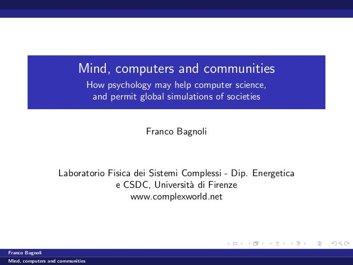 Mind, computers and communities                                  How psychology may help computer science,                ...