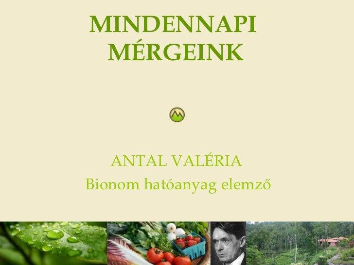MINDENNAPI  MÉRGEINK ANTAL VALÉRIA  Bionom hatóanyag elemző