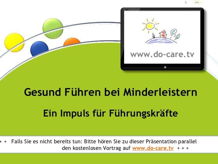 ®                                                      www.do-care.tv           Gesund Führen bei Minderleistern          ...