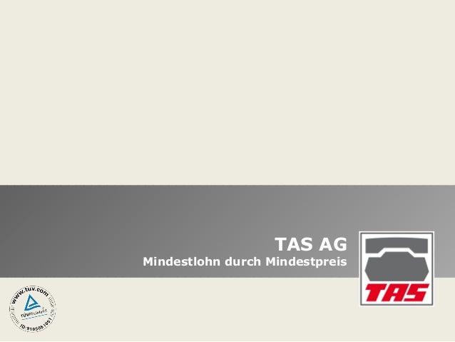 TAS AG  Mindestlohn durch Mindestpreis