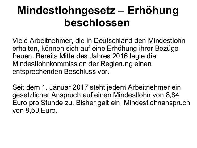 Viele Arbeitnehmer, die in Deutschland den Mindestlohn erhalten, können sich auf eine Erhöhung ihrer Bezüge freuen. Bereit...