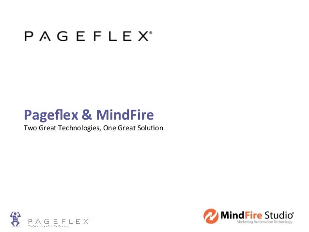 Pageflex & MindFire Two Great Technologies, One Great Solu5on