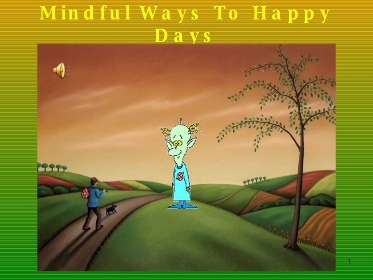 Mindful Ways To Happy Days
