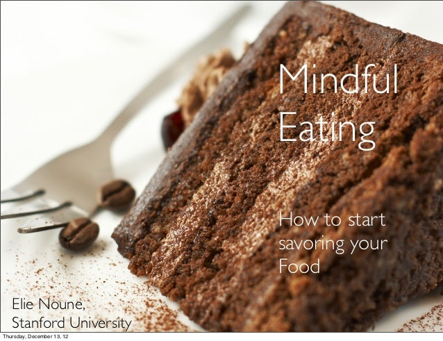 Mindful                            Eating                            How to start                            savoring your...