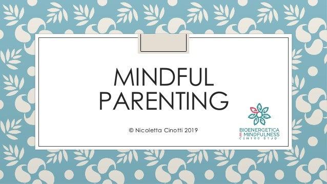 MINDFUL PARENTING © Nicoletta Cinotti 2019