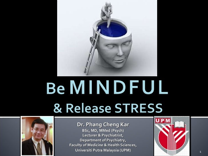 Dr. Phang Cheng Kar BSc, MD, MMed (Psych) Lecturer & Psychiatrist, Department of Psychiatry, Faculty of Medicine & Health ...