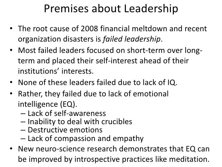 Premises about Leadership<br />The root cause of 2008 financial meltdown and recent organization disasters is failed leade...