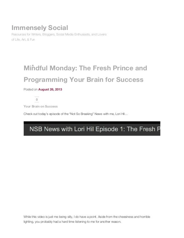 Mindful Monday: The Fresh Prince and Programming Your Brain for Success Posted on August 26, 2013 0 Your Brain on Success ...
