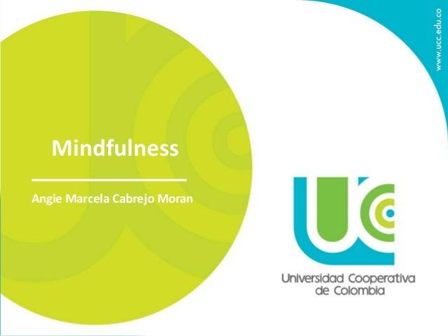 Mindfulness  Angie Marcela Cabrejo Moran