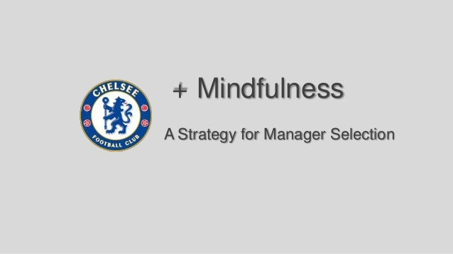 + MindfulnessInc.   A Strategy for Manager Selection                                    Mindfulness Inc.