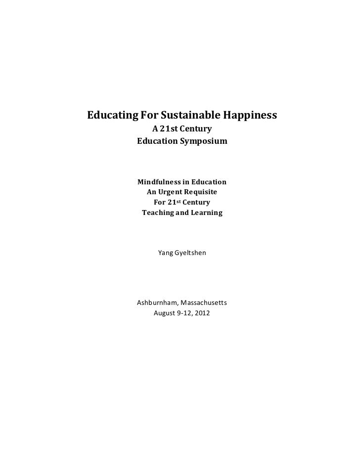 Educating For Sustainable Happiness            A 21st Century         Education Symposium         Mindfulness in Education...