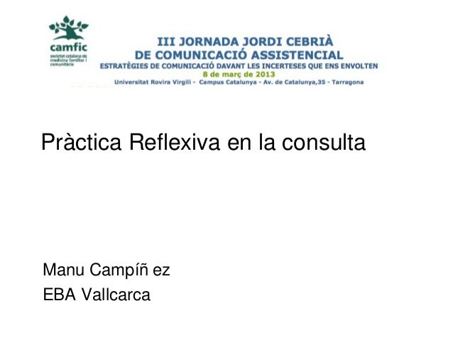 Pràctica Reflexiva en la consultaManu Campíñ ezEBA Vallcarca