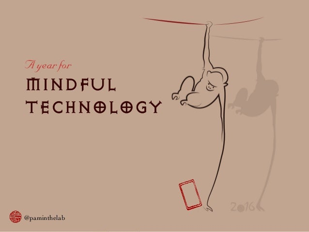 A Year for Mindful Technology