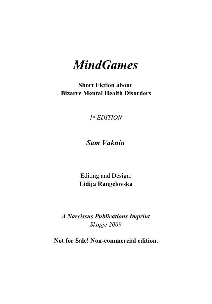 MindGames         Short Fiction about   Bizarre Mental Health Disorders               1st EDITION              Sam Vaknin ...