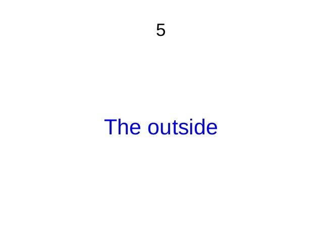 5 The outside